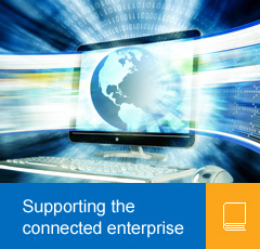 Supporting the connected enterprise
